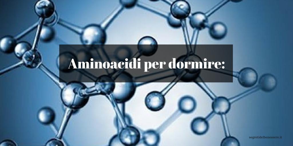 Aminoacidi-per-dormire